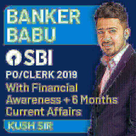 Banker Babu SBI PO/Clerk 2019 Batch With Financial Awareness + 6 Months Current Affairs (Live Classes)